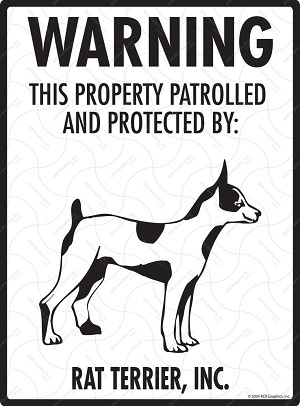 Rat Terrier - Warning! Property Sign