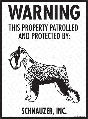 Schnauzer - Warning! Property Sign