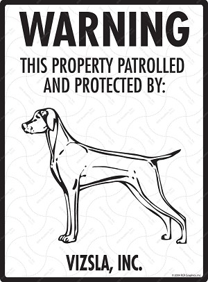 Vizsla! Property Patrolled Sign - 9