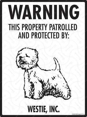 Westie! Property Patrolled Sign - 9