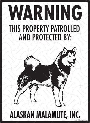 Alaskan Malmute - Warning! Property Sign