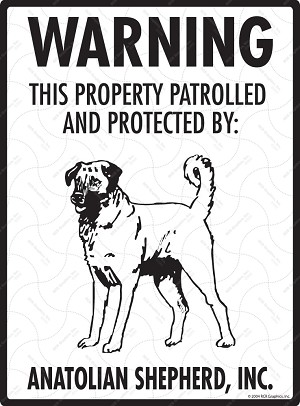 Anatolian Shepherd - Warning! Property Sign