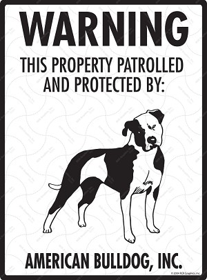 American Bulldog - Warning! Property Sign