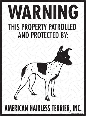 American Hairless Terrier - Warning! Property Sign