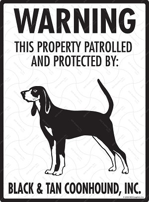 Black and Tan Coonhound - Warning! Property Sign