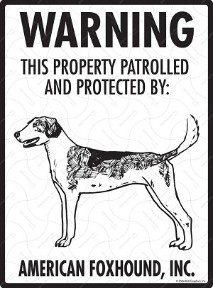 American Foxhound - Warning! Property Sign