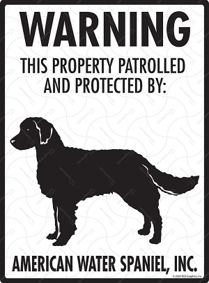 American Water Spaniel - Warning! Property Sign