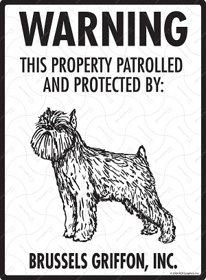 Brussels Griffon - Warning! Property Sign
