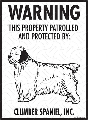 Clumber Spaniel - Warning! Property Sign