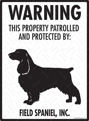 Field Spaniel - Warning! Property Sign