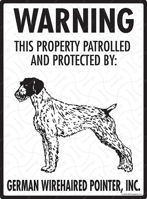 German Wirehaired Pointer - Warning! Property Sign