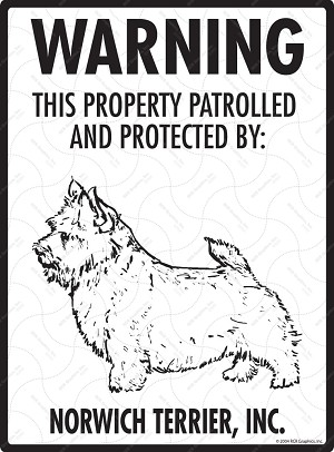 Norwich Terrier - Warning! Property Sign