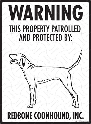 Redbone Coonhound - Warning! Property Sign