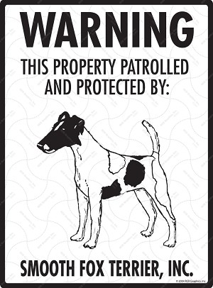 Smooth Fox Terrier - Warning! Property Sign