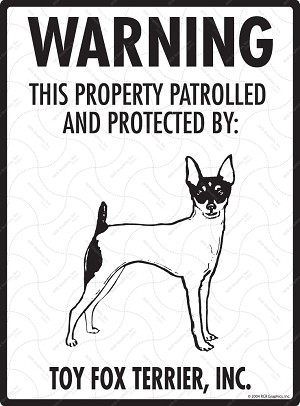 Toy Fox Terrier - Warning! Property Sign