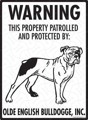 Olde English Bulldogge - Warning! Property Sign