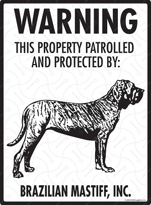 Brazilian Mastiff - Warning! Property Sign