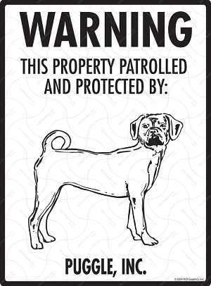 Puggle - Warning! Property Sign