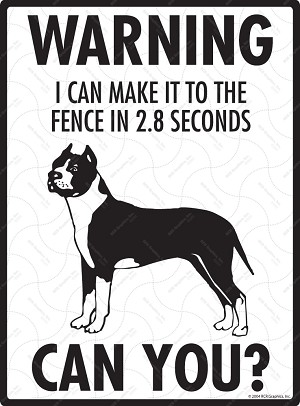 American Staffordshire Terrier - Warning! Fence Sign