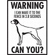 English Pointer - Warning! Fence Sign