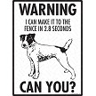 Jack Russell Terrier - Warning! Fence Sign