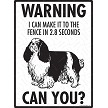English Toy Spaniel - Warning! Fence Sign
