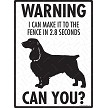Field Spaniel - Warning! Fence Sign