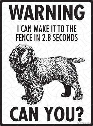 Sussex Spaniel - Warning! Fence Sign