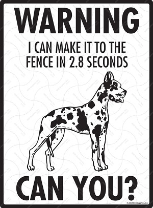 Harlequin Great Dane - Warning! Fence Sign