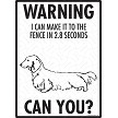 Dachshund - Warning! Fence Sign