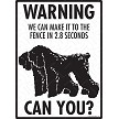 Black Russian Terrier - Warning! We Fence Sign