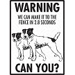 Jack Russell Terrier - Warning! We Fence Sign