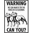 Staffordshire Bull Terrier - Warning! We Fence Sign