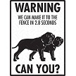 Anatolian Shepherd - Warning! We Fence Sign