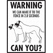 Great Dane - Warning! We Fence Sign