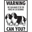 English Toy Spaniel - Warning! We Fence Sign
