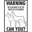 German Pinscher - Warning! We Fence Sign