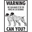 German Wirehaired Pointer - Warning! We Fence Sign