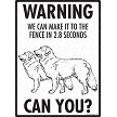 Nova Scotia Duck Tolling Retriever - Warning! We Fence Sign
