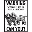 Sussex Spaniel - Warning! We Fence Sign
