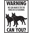 Australian Kelpie - Warning! We Fence Sign