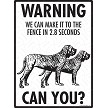 Brazilian Mastiff - Warning! We Fence Sign