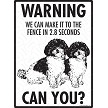 Shih-Poo - Warning! We Fence Sign