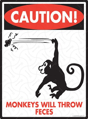 Caution! Monkeys Will Throw Feces Sign