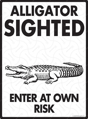 Alligator Sighted - Enter at Own Risk Signs
