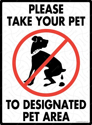 Please Take Your Pet to Designated Pet Area Sign