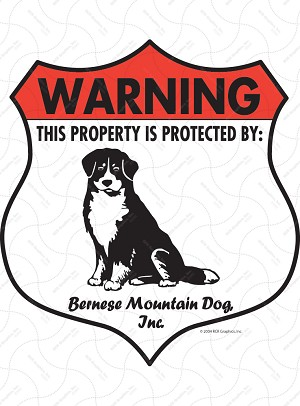 Bernese Mountain Dog! Property Patrolled Badge Sign
