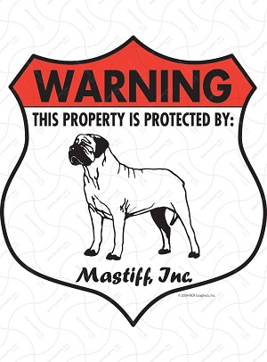 Mastiff! Property Patrolled Badge Sign and Sticker
