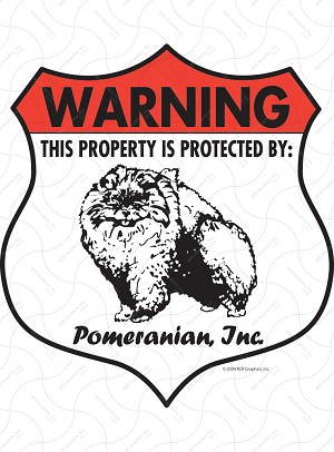 Pomeranian! Property Patrolled Badge Sign and Sticker