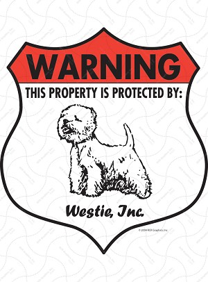 Westie! Property Patrolled Badge Sign and Sticker
